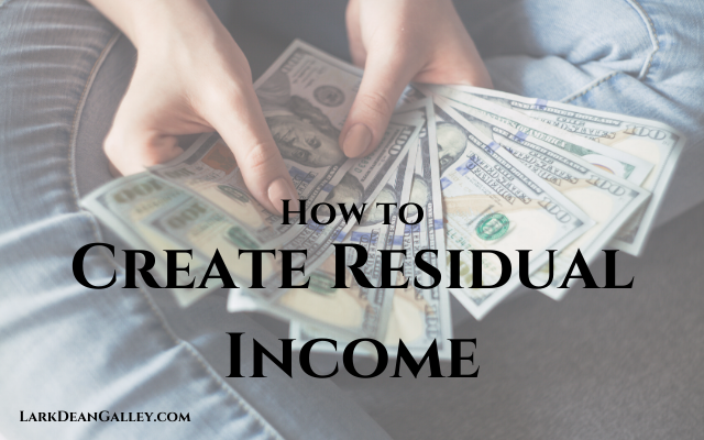 How to Create Residual Income