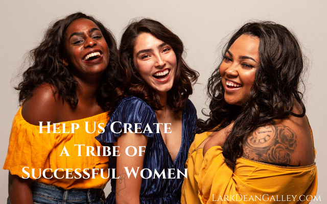Help us Create a Tribe of Successful Women